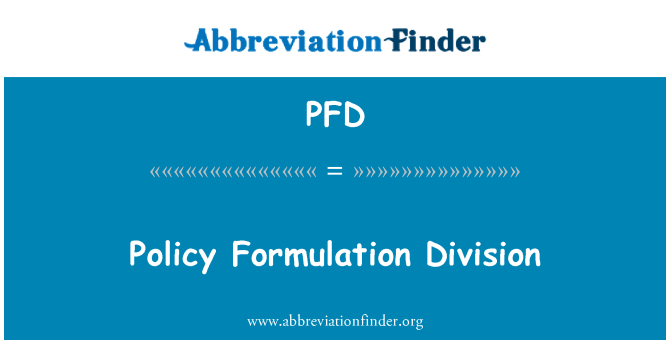 PFD: Policy Formulation Division