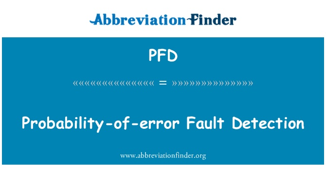 PFD: Probability-of-error Fault Detection