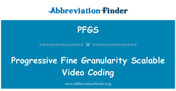 PFGS: Progressive Fine Granularity Scalable Video Coding