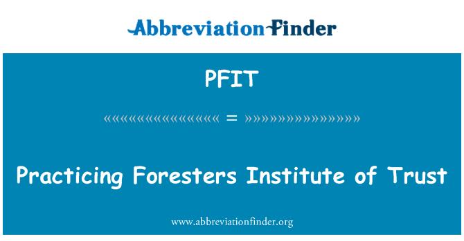 PFIT: Ormancılar Enstitüsü güven pratik