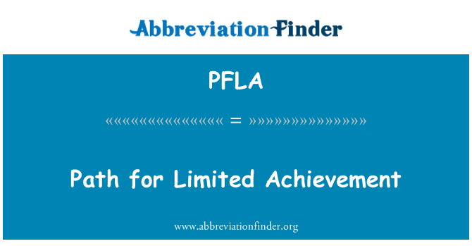 PFLA: Path for Limited Achievement