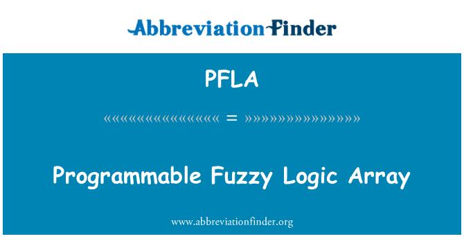 PFLA: Programmable Fuzzy Logic Array
