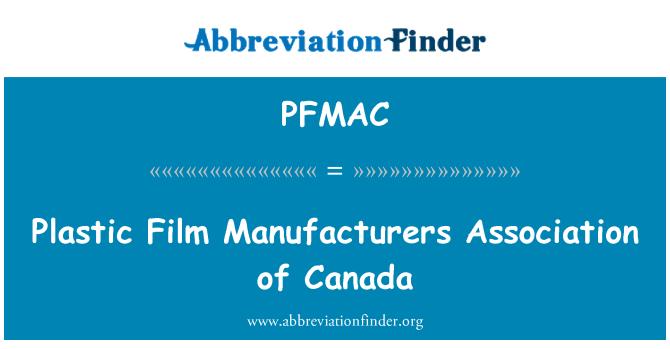 PFMAC: Plastic Film Manufacturers Association of Canada