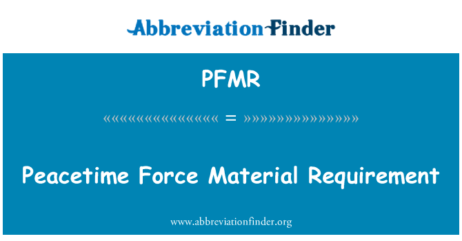 PFMR: Peacetime Force Material Requirement