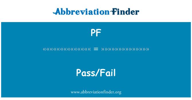 PF: Pass/Fail