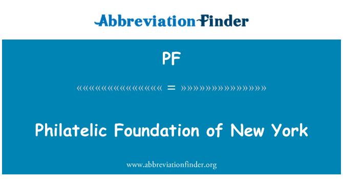 PF: Philatelic Foundation of New York