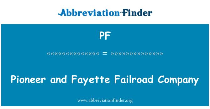 PF: Pioneer and Fayette Failroad Company
