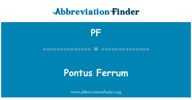 PF: Pontus Ferrum
