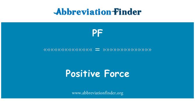 PF: Fuerza positiva