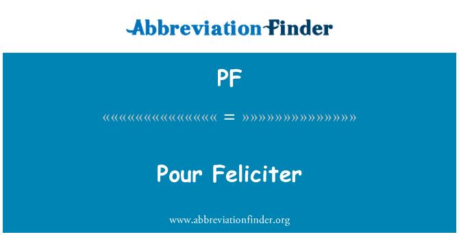 PF: Pour Feliciter