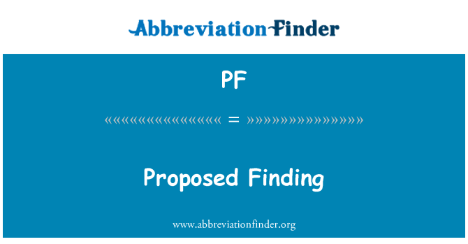PF: Proposed Finding