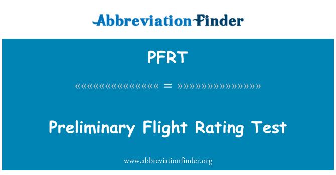 PFRT: Preliminary Flight Rating Test