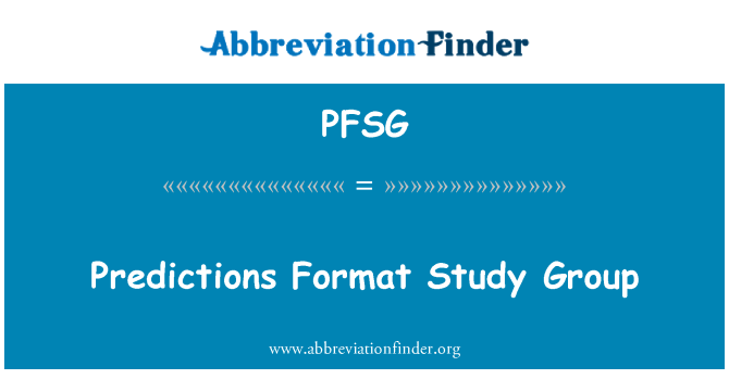 PFSG: Predictions Format Study Group