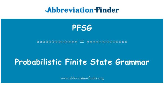 PFSG: Probabilistic Finite State Grammar