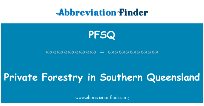 PFSQ: Private Forestry in Southern Queensland