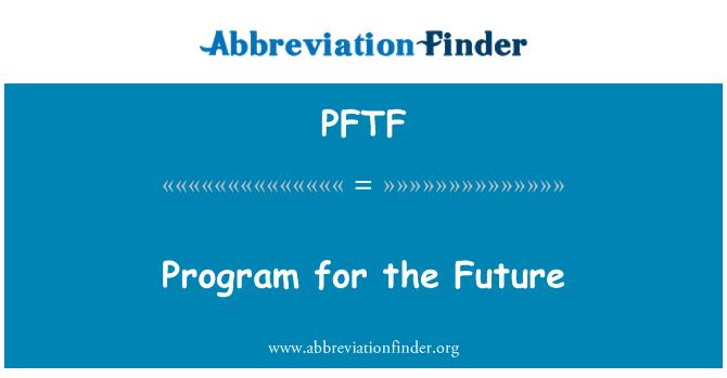 PFTF: Plan za budućnost