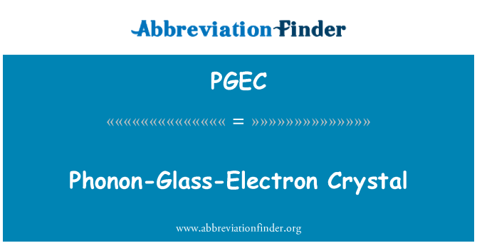 PGEC: Phonon-Glass-Electron Crystal