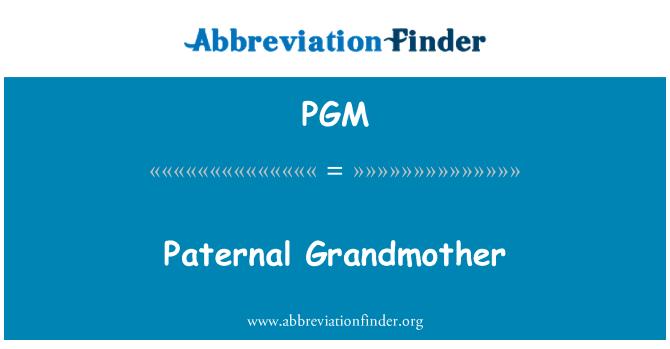 PGM: Paternal Grandmother