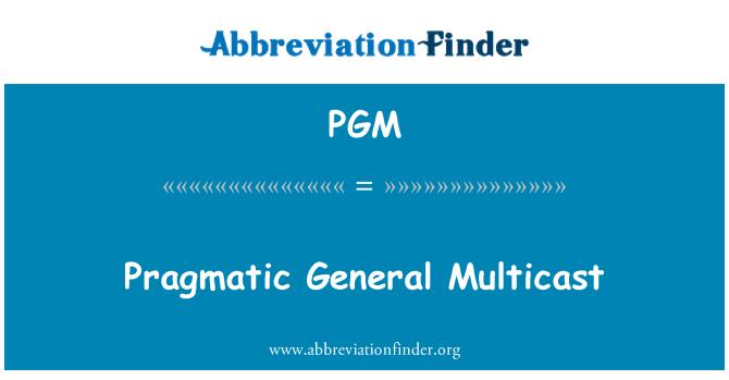 PGM: Pragmatic General Multicast