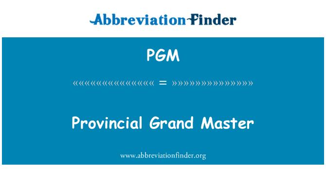 PGM: Provincial Grand Master