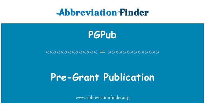 PGPub: Pre-Grant Publication