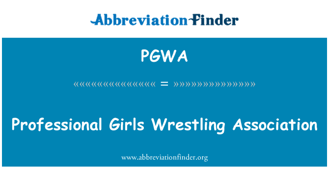 PGWA: Professional Girls Wrestling Association