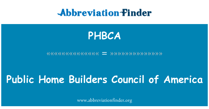 PHBCA: Public Home Builders Council of America
