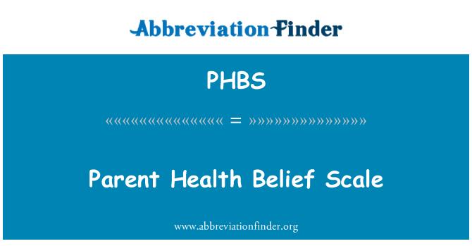 PHBS: Parent Health Belief Scale