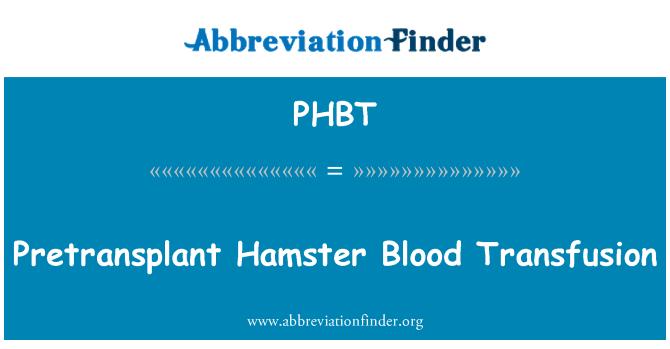 PHBT: Transfusión de sangre previos al trasplante Hamster