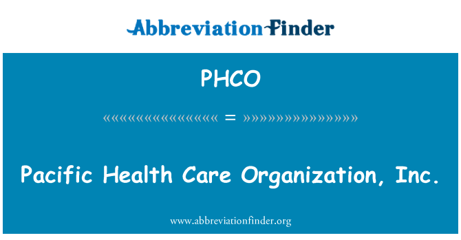 PHCO: Pacific Health Care Organization, Inc.