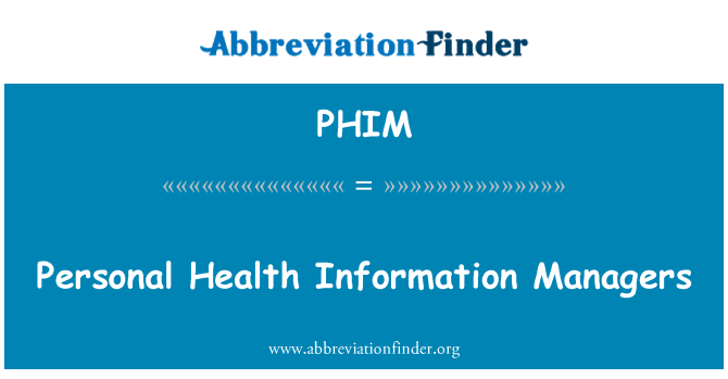 PHIM: Personal Health Information Managers