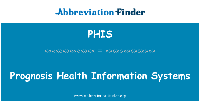 PHIS: Prognosis Health Information Systems
