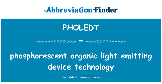 PHOLEDT: phosphorescent organic light emitting device technology