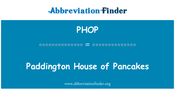 PHOP: Paddington House of Pancakes