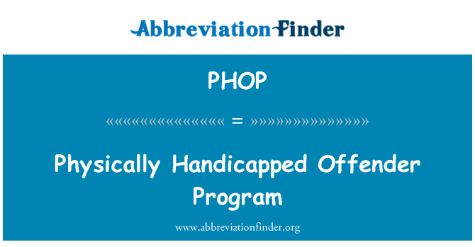PHOP: Physically Handicapped Offender Program
