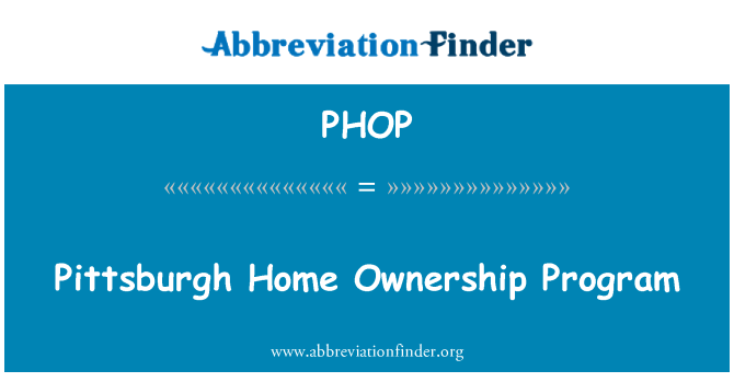 PHOP: Pittsburgh Home Ownership Program