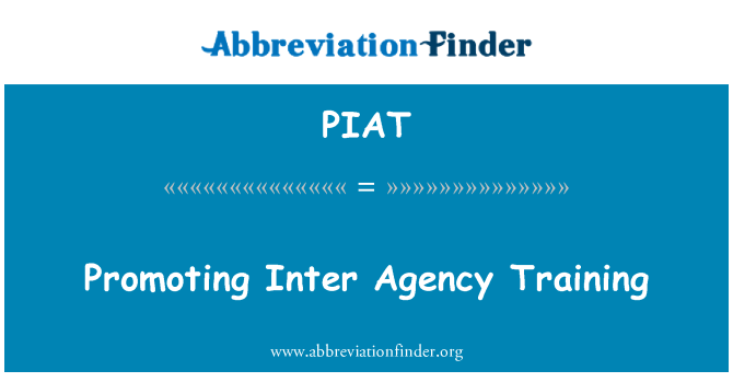 PIAT: Inter ajansı eğitim teşvik