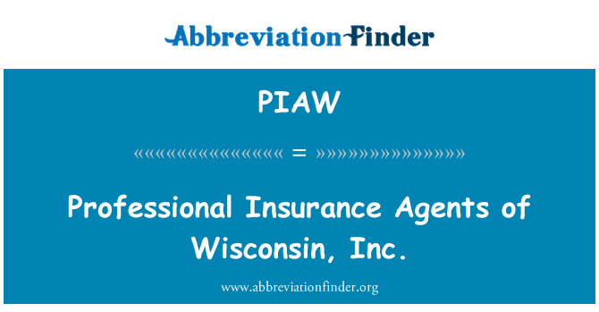 PIAW: Professional Insurance Agents of Wisconsin, Inc.