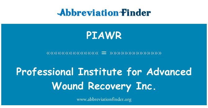 PIAWR: Professional Institute for Advanced Wound Recovery Inc.