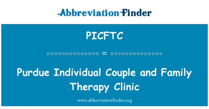 PICFTC: Purdue Individual Couple and Family Therapy Clinic