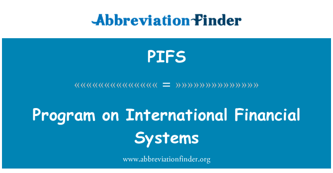 PIFS: Program on International Financial Systems