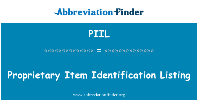 PIIL: Proprietary Item Identification Listing