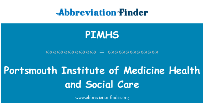 PIMHS: Portsmouth Institute of Medicine Health and Social Care
