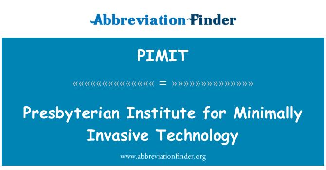 PIMIT: Presbyterian Institute for Minimally Invasive Technology