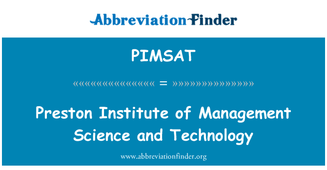 PIMSAT: Preston Institute of Management Science and Technology