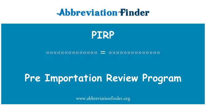 PIRP: Pre Importation Review Program