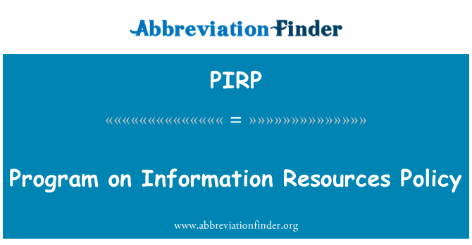 PIRP: Program on Information Resources Policy
