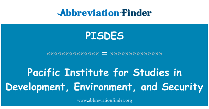 PISDES: Pacific Institute for Studies in Development, Environment, and Security