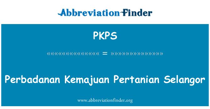 PKPS: Perbadanan Kemajuan Pertanian Selangor