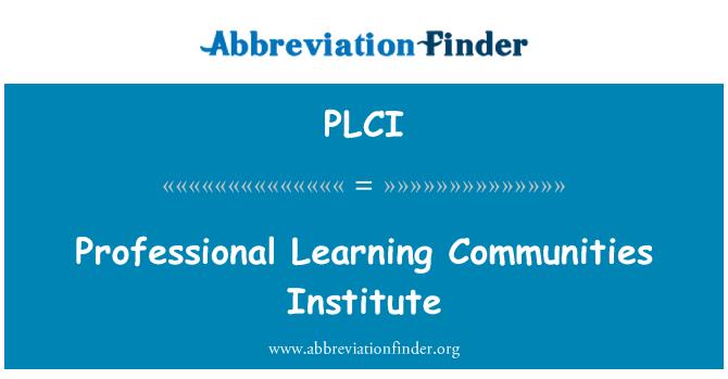 PLCI: Professional Learning Communities Institute
